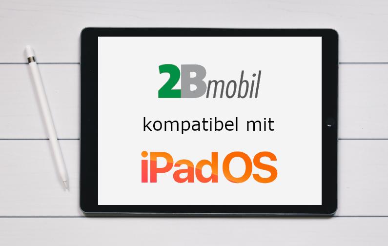Kompatibilität 2Bmobil mit dem neuen Apple Betriebssystem iPadOS