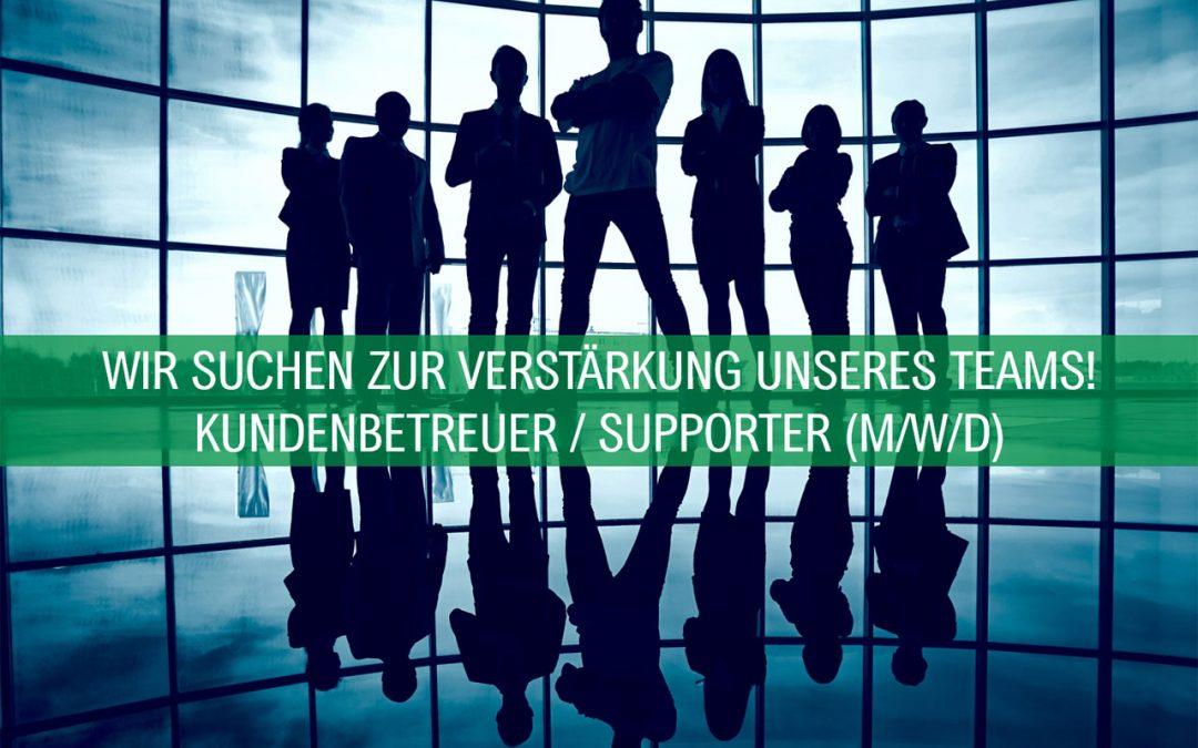 Wir suchen Sie als Kundenbetreuer / Supporter (m/w/d)