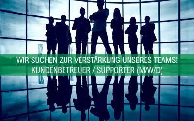 Wir suchen Sie als Kundenbetreuer / Supporter (m/w/d)!