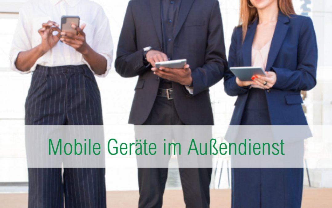 Mobile Geräte im Außendienst: Welche mobilen Geräte für Ihren Außendienst am geeignetsten sind